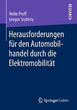 Herausforderungen f  r den Automobilhandel durch die Elektromobilit  t PDF