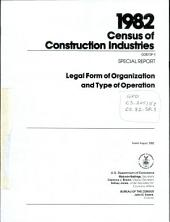 1982 Census of Construction Industries: Special report. Legal form of organization and type of operation