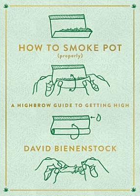 How to Smoke Pot  Properly