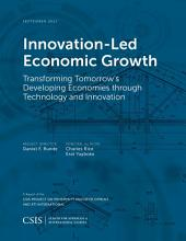 Innovation-Led Economic Growth: Transforming Tomorrow's Developing Economies through Technology and Innovation