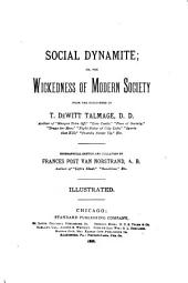Social Dynamite: Or, The Wickedness of Modern Society, from the Discourses of T. De Witt Talmage