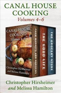 Canal House Cooking Volumes 4   6 Book