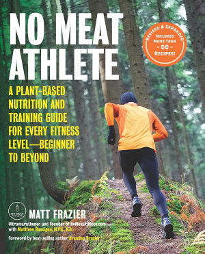 No Meat Athlete  Revised and Expanded