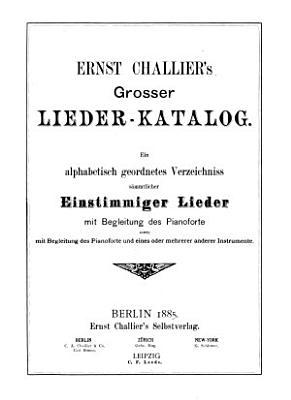 Ernst Challier s Grosser Lieder Katalog   With  Nachtrag 1 14 PDF