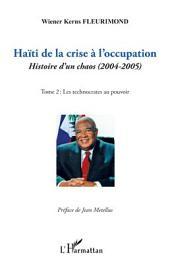 Haïti de la crise à l'occupation: Histoire d'un chaos (2004-2005) - Tome 2 : Les technocrates au pouvoir