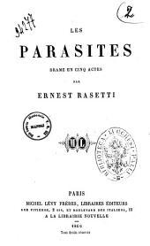 Les parasites: drame en cinq actes