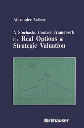 A Stochastic Control Framework for Real Options in Strategic Evaluation