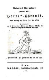 Berner-Chronik von Anfang der Stadt Bern bis 1526: Die Jahre 1514 bis und mit 1520, Band 5