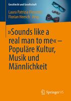 Sounds like a real man to me        Popul  re Kultur  Musik und M  nnlichkeit PDF