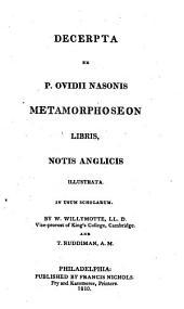 Decerpta ex P. Ovidii Nasonis Metamorphoseon libris: notis Anglicis illustrata, in usum scholarum