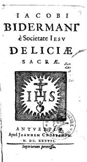 Iacobi Bidermani è Societate Iesv Deliciae Sacrae