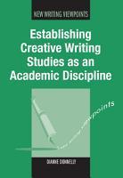 Establishing Creative Writing Studies as an Academic Discipline PDF