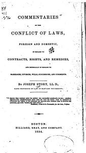 Commentaries on the Conflict of Laws, Foreign and Domestic: In Regard to Contracts, Rights, and Remedies, and Especially in Regard to Marriages, Divorces, Wills, Successions, and Judgments
