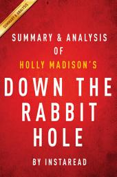Down the Rabbit Hole by Holly Madison | Summary & Analysis: Curious Adventures and Cautionary Tales of a Former Playboy Bunny