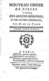 Nouveau choix de pièces tirées des anciens Mercures, et des autres journaux: Volume 103