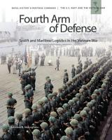 Fourth Arm of Defense  Sealift and Maritime Logistics in the Vietnam War PDF