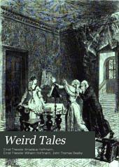Weird Tales: Arthur's Hall. The doge and dogess. Master Martin the cooper. Mademoiselle de Scudéri. Gambler's luck. Master Johannes Wacht