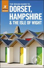 The Rough Guide to Dorset, Hampshire & the Isle of Wight (Travel Guide eBook)