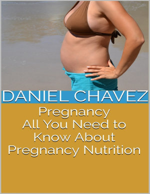 Pregnancy  All You Need to Know About Pregnancy Nutrition