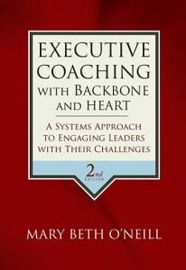 Executive Coaching with Backbone and Heart Book