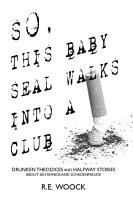 So  This Baby Seal Walks Into a Club  Drunken Theodices and Halway Stories About Selfishness and Schadenfreude PDF