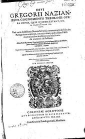 Divi Gregorii Nazianzeni, Cognomento Theologi, Opera Omnia, Qvae Qvidem Extant : Nova Translatione Donata. Una cum doctissimis Nicetae Setronii commentariis in sedecim Panegyricas orationes...