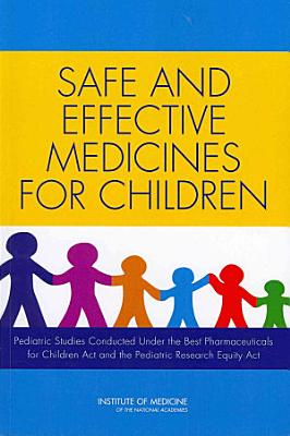 Safe and Effective Medicines for Children