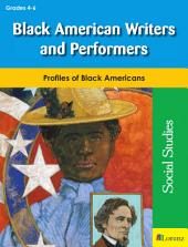 Black American Writers and Performers: Profiles of Black Americans