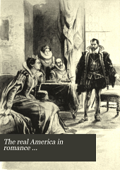 The Real America in Romance: With Reading Courses, Being a Complete and Authentic History of America from the Time of Columbus to the Present Day, Volume 3