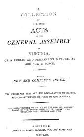A Collection of All Such Acts of the General Assembly of Virginia, of a Public and Permanent Nature, as are Now in Force: To which are Prefixed the Declaration of Rights, and Constitution, Or Form of Government