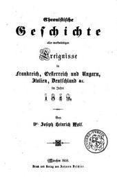 Chronistische Geschichte aller merkwürdigen Ereignisse in Frankreich, Oesterreich und Ungarn, Italien, Deutschland etc. im Jahre 1849