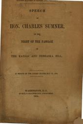 Final Protest for Himself and the Clergy of New England Against Slavery in Kansas and Nebraska: Speech of Hon. Charles Sumner, on the Night of the Passage of the Kansas and Nebraska Bill. In Senate of the United States, May 25, 1854