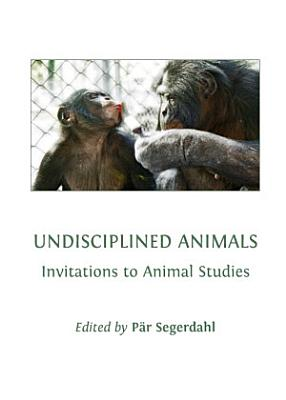 Undisciplined Animals PDF