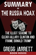 SUMMARY Of The Russia Hoax PDF