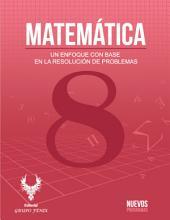 MATEMÁTICA 8: Un enfoque con base en la resolución de problemas