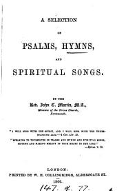 A selection of psalms, hymns, and spiritual songs, by J.C. Martin