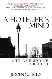 A Hoteliers Mind: Setting Strategy for the Future