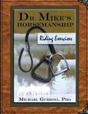 Dr. Mike's Horsemanship Riding Exercises
