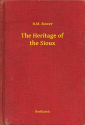 The Heritage of the Sioux