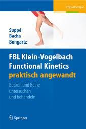 FBL Functional Kinetics praktisch angewandt: Band I: Becken und Beine untersuchen und behandeln