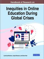 Handbook of Research on Inequities in Online Education During Global Crises PDF