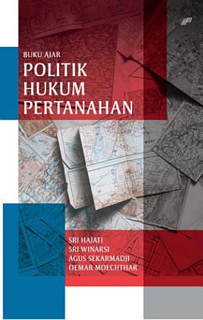Buku Ajar Politik Hukum Pertanahan PDF