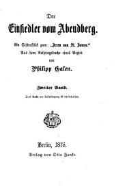 """Der Einsiedler vom Abendberg0: Ein Seitenstück zum """"Irren von St. James."""" Aus dem Reisetagebuche eines Arztes von Philipp Galen, Band 2,Ausgabe 2"""