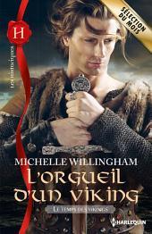 L'orgueil d'un viking: T1 - Le temps des vikings