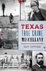 Texas True Crime Miscellany