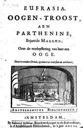 Eufrasia : oogen-troost, aen Parthenine, bejaerde maeghd: over de verduysteringh van haer een ooge