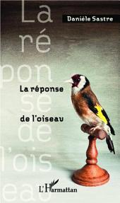 La réponse de l'oiseau: Qu'attendent de nous les animaux ?