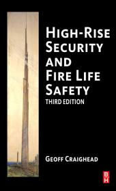 High-Rise Security and Fire Life Safety: Edition 3