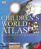 Children's World Atlas: The Atlas That Brings the World and Its People to Life