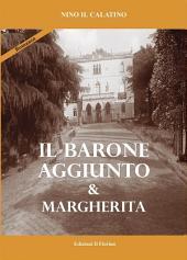 Il Barone aggiunto & Margherita